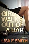 Girls Walks Out of a Bar, a memoir