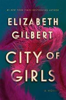 City of Girls by Elizabeth Gilbert: it's complicated