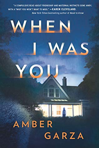 When I Was You: a novel by Amber Garza
